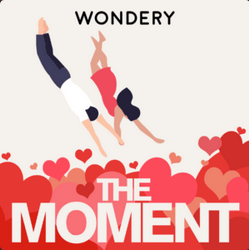 Looking for a Happy Podcast? Try Wondery's The Moment