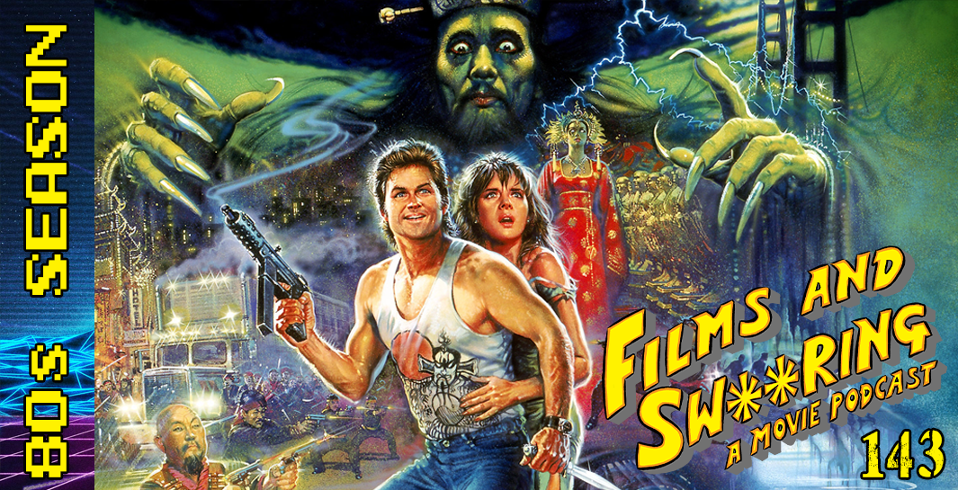 EP 143 – 80's Season – Big Trouble in Little China (1986)