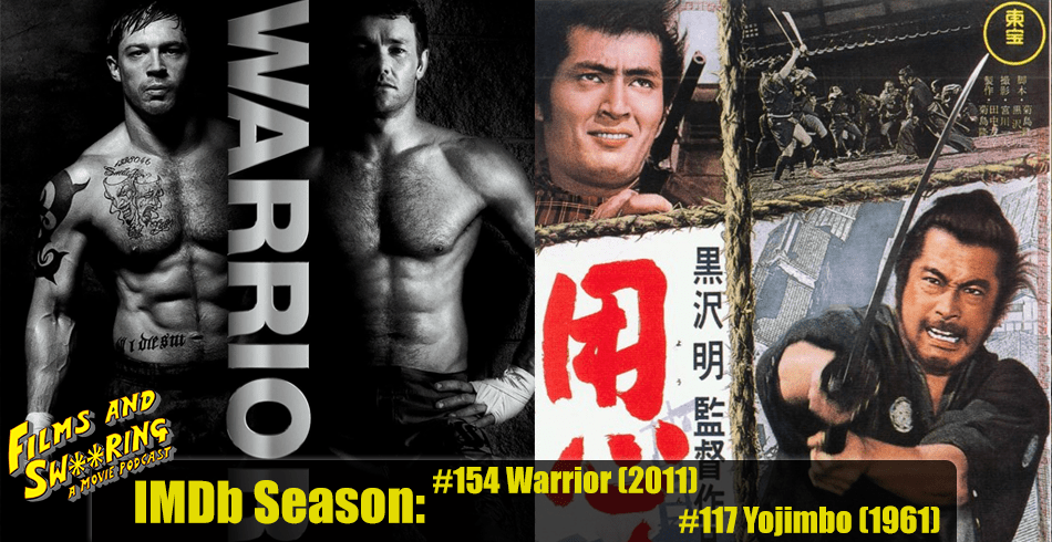 FAS219 – IMDb Season #154 Warrior (2011) and #117 Yojimbo (1961)