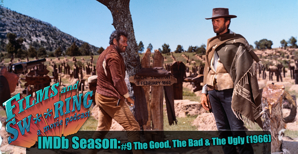 FAS229 – IMDb Season #9 The Good, the Bad and the Ugly (1966)