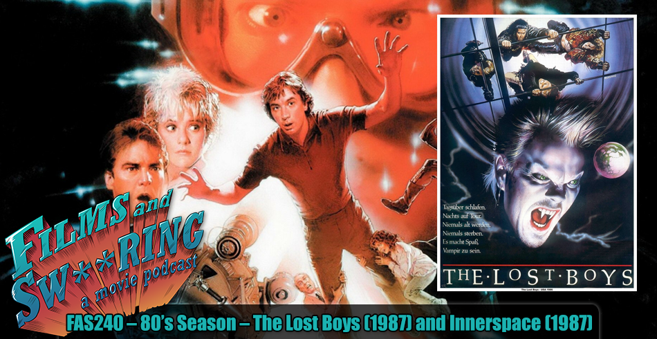 FAS240 – 80's Season – The Lost Boys (1987) and Innerspace (1987)