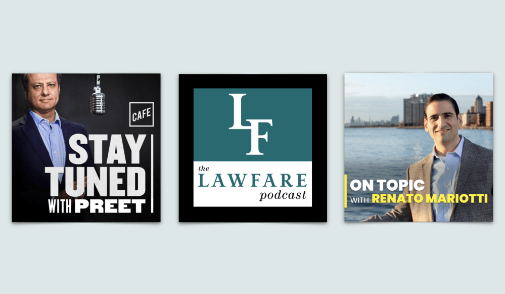 Stay Tuned with Preet Lawfare Podcast On Topic