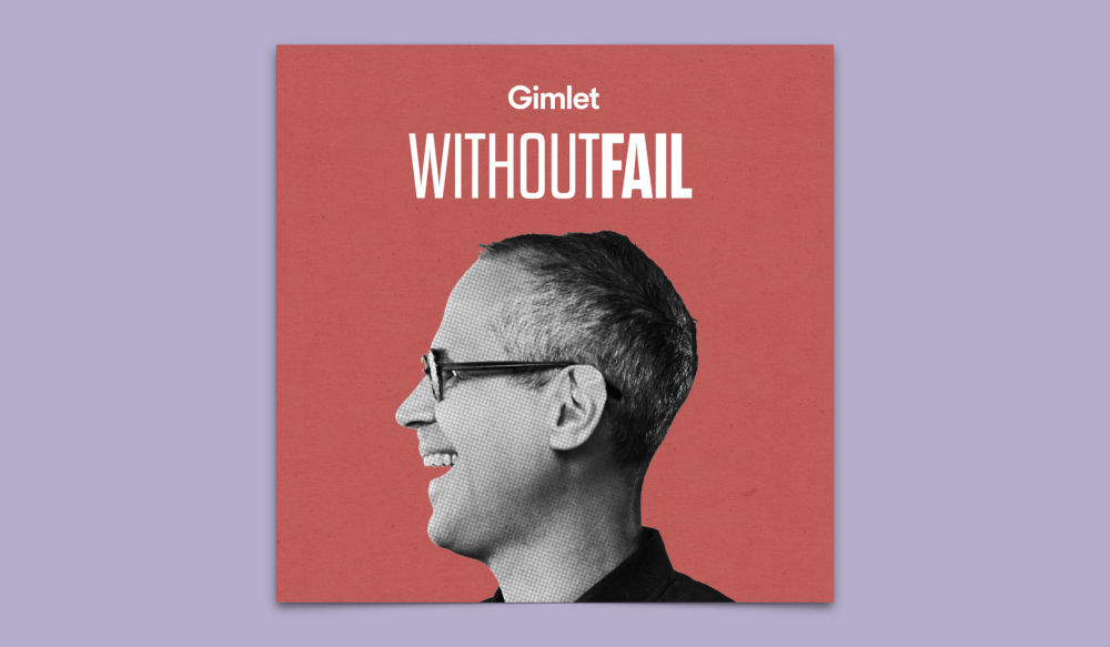 Without Fail Gimlet Alex Blumberg
