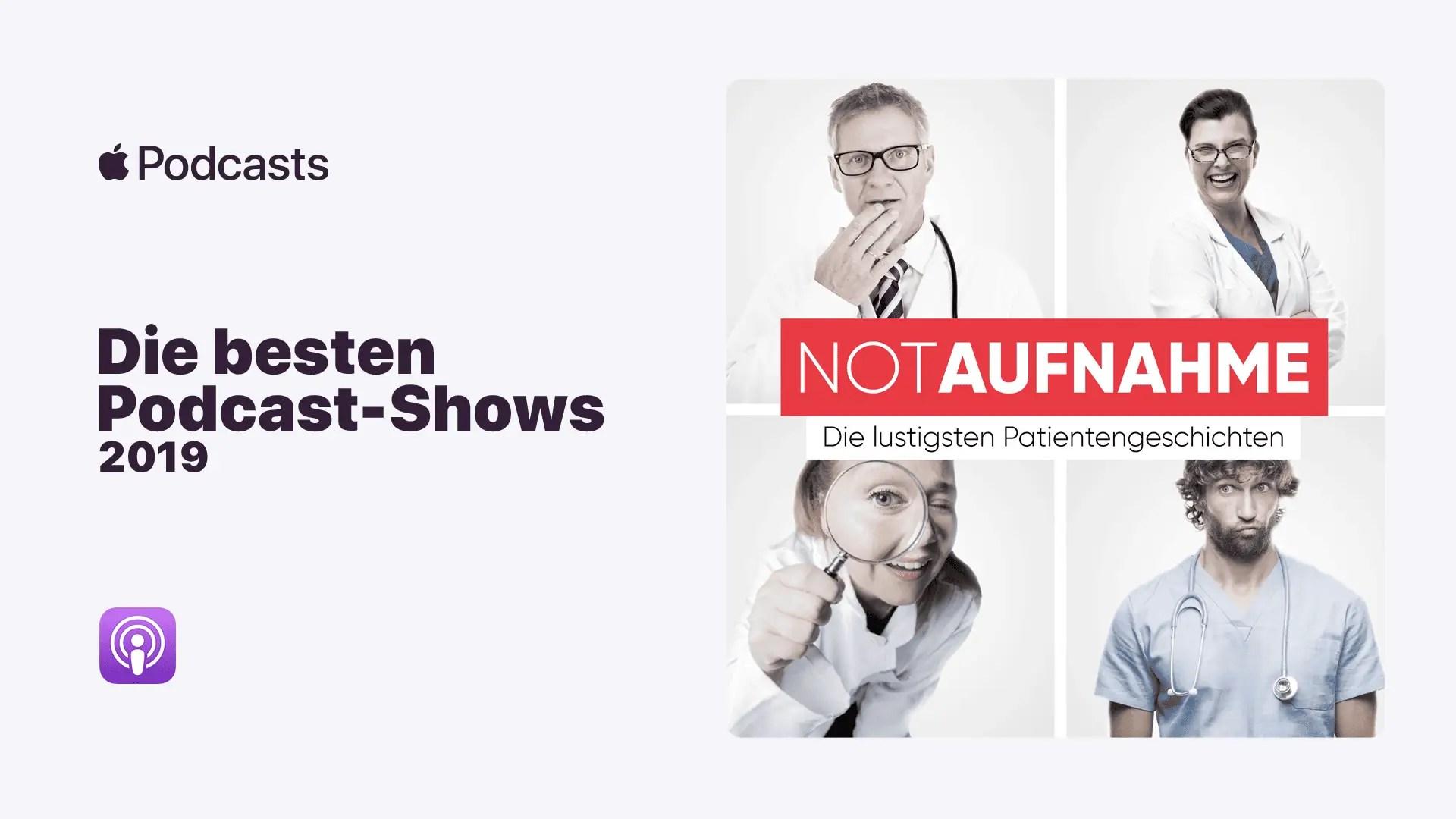 """""""NotAufnahme - Die lustigsten Patientengeschichten"""" ist einer der besten Podcasts 2019"""
