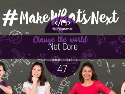 PP #47 – .Net Core