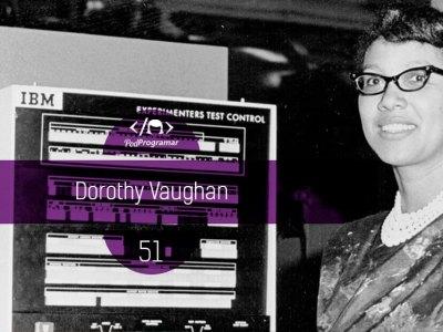 PP #51 – Dorothy Vaughan #OPodcastÉDelas