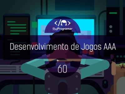 PP #60 – Desenvolvimento de Jogos AAA