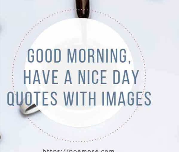 Good Morning Quotes Nice Day Messages Images