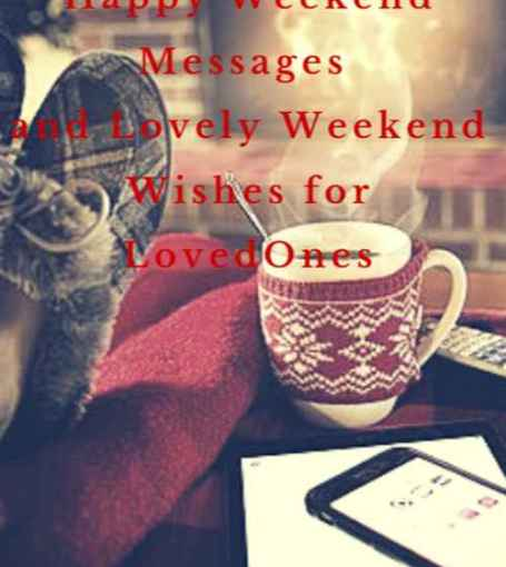 Happy Weekend Messages and Lovely Weekend Wishes for Loved Ones
