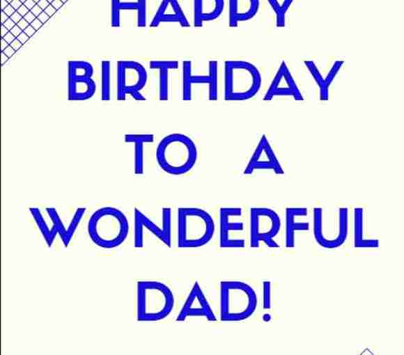Top Happy Birthday Wishes, Messages and Prayers for a Wonderful Dad
