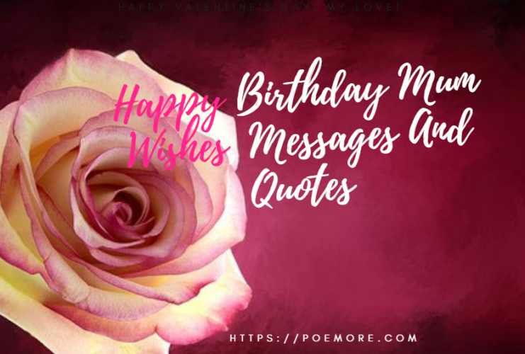 Top Happy Birthday Wishes, Messages And Quotes For Your Mom