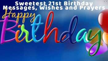 Sweetest 21st Birthday Wishes Messages And Prayers