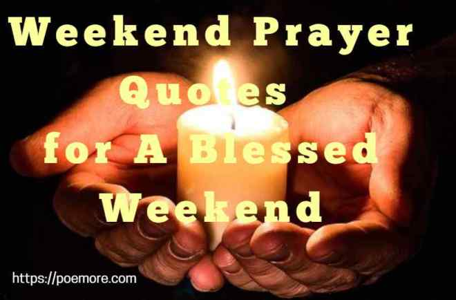 80+ Weekend Prayer Quotes for A Blessed Weekend