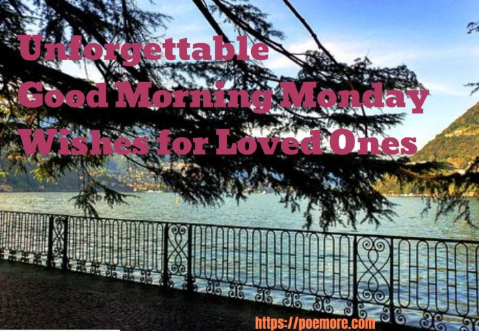 101 Unforgettable Good Morning Monday Messages & Wishes for Loved Ones