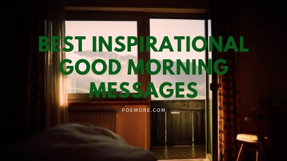 Best Good Morning Inspiring Messages with Quotes for the Day