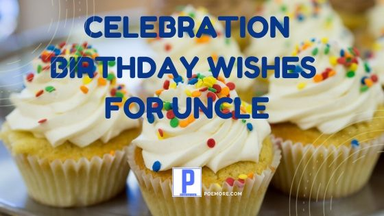 Cute Sayings & Wonderful Happy Birthday Wishes for Uncle