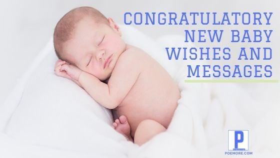 Congratulatory New Baby Wishes and Messages For Friends & Family