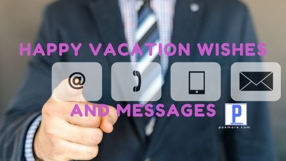 Happy Vacation Wishes and Messages (Facebook, Twitter & SMS)
