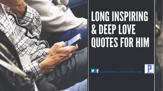 Long Inspiring & Deep Love Quotes for Him
