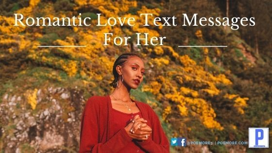 20+ Romantic Love Text Messages For Her