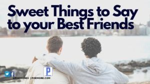 Sweet Things to Say to Your Best Friends
