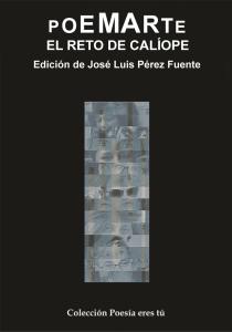 PORTADAPoemarte POEMARTE. EL RETO DE CALÍOPE. Antología poética. VV.AA.