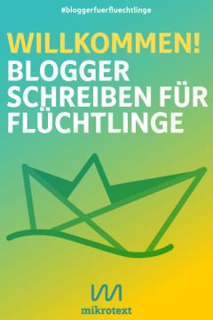 Willkommen! Blogger schreiben für Flüchtlinge
