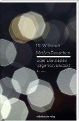 Uli Wittstock Weißes Rauschen