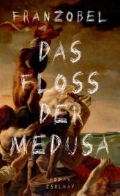 Franzobel: Das Floß der Medusa