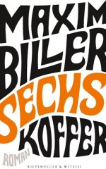 Maxim Biller: Sechs Koffer Cover