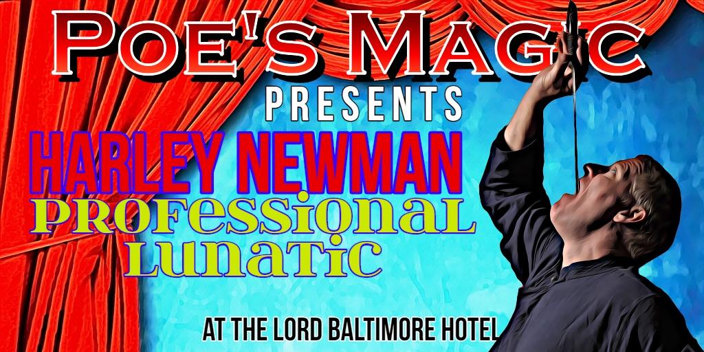 Poes Magic Presents Harley Newman