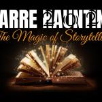 Bizarre Hauntings 2020 – The Magic of Storytelling