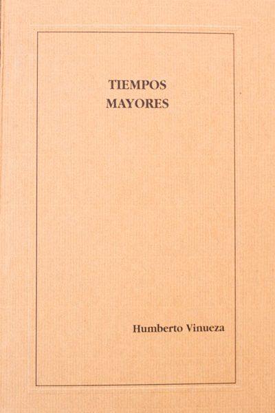 Tiempos Mayores libro poesia Humberto Vinueza