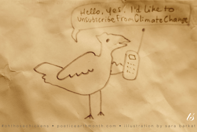 Hello I'd like to unsubscribe from climate change - oh those chickens
