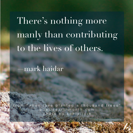 Nothing More Manly Than Contributing to the Lives of Others Mark Haidar quote