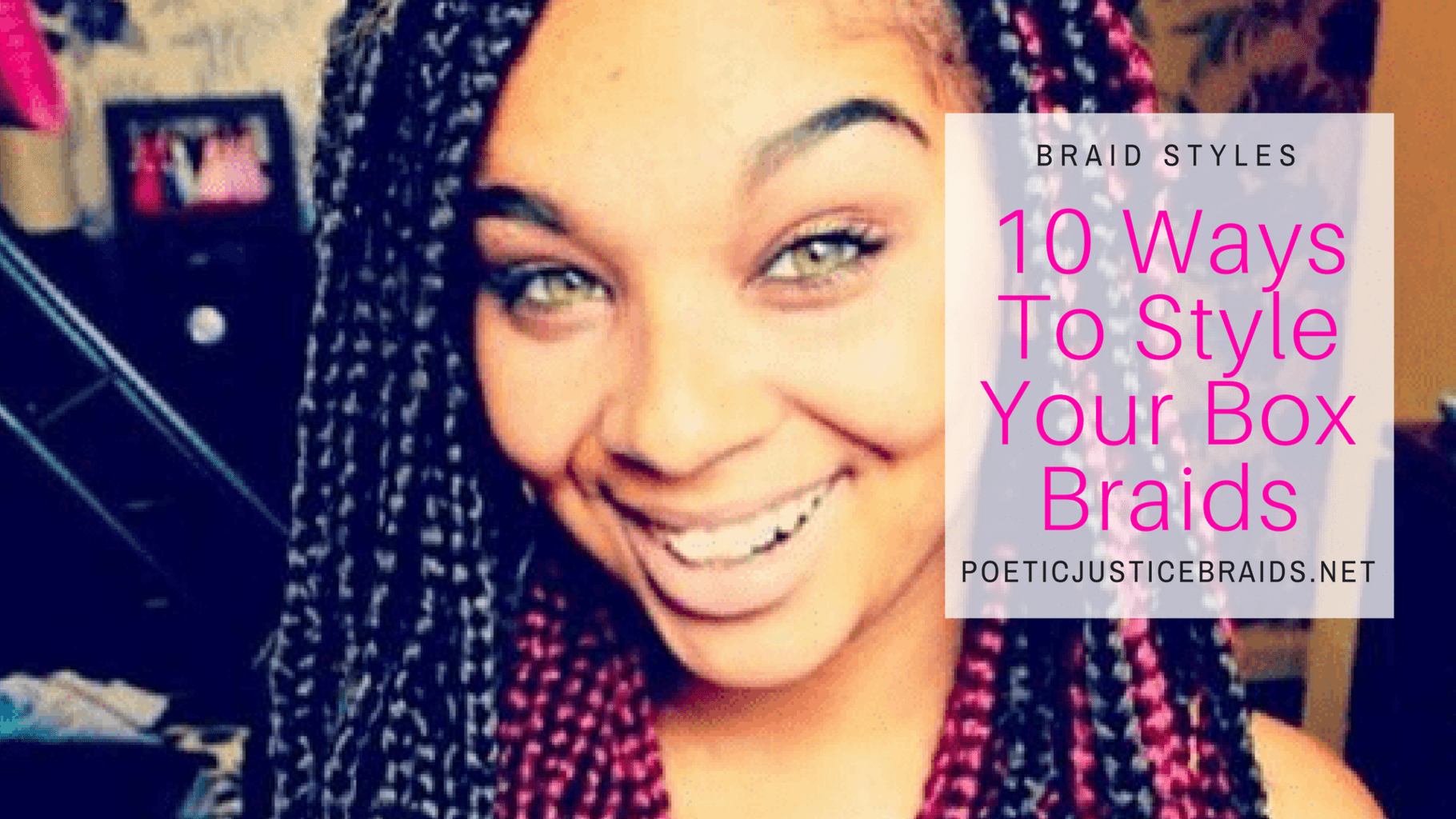 Hairstyles for Box Braids  10 Ways to Style in 2015