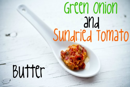 green onion and sundried tomato butter