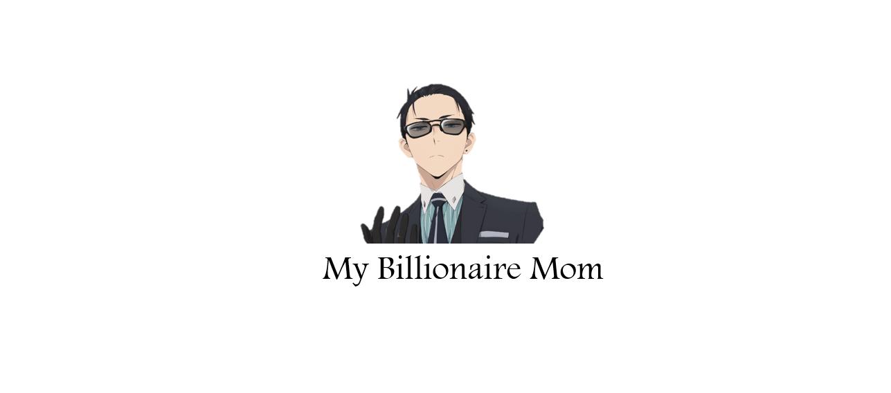 My Billionaire Mom