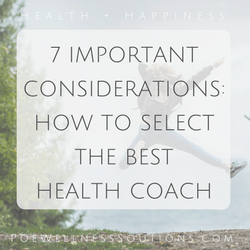 7 Important Considerations: How To Select The Best Health Coach