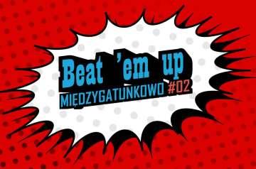 Jak dojrzewał gatunek Beat 'em up Międzygatunkowo 2 1