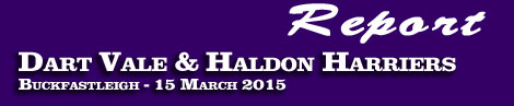 REPORT ON THE DART VALE & HALDON HARRIERS POINT-TO-POINT AT BUCKFASTLEIGH SUNDAY 15TH MARCH 2015