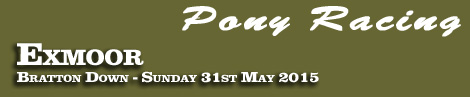 Pony Racing Entries: Exmoor Foxhounds Point-To-Point, Bratton Down, Sunday, 31st May 2015