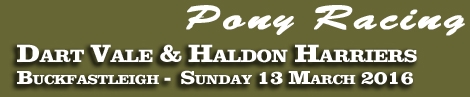 Pony Racing: Dart Vale & Haldon Harriers at Buckfastleigh on Sunday, 13th March 2016