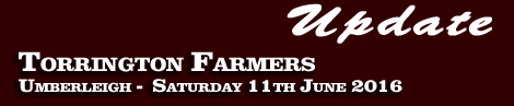 Update: Torrington Farmers, Umberleigh 11th June 2016