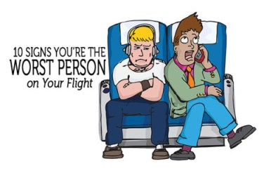 10 Signs You're The Worst Person on Your Flight