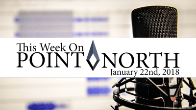 This Week On Point North: January 22nd