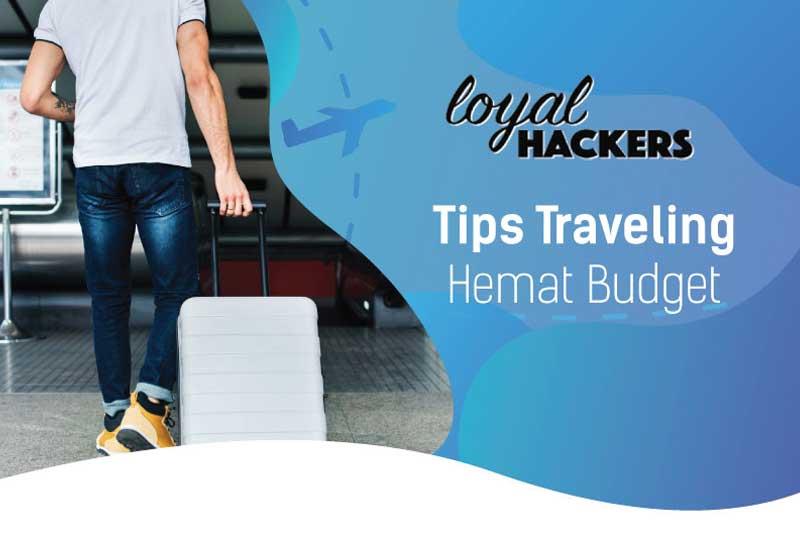 [Infografis] Tips Traveling Hemat Budget