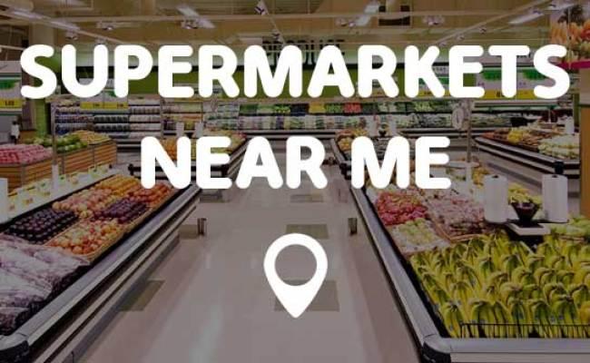 Supermarkets Near Me Points Near Me