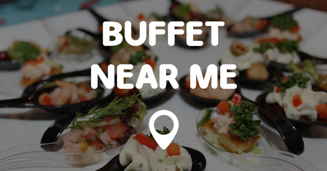 Chinese Buffet Restaurants Near Me