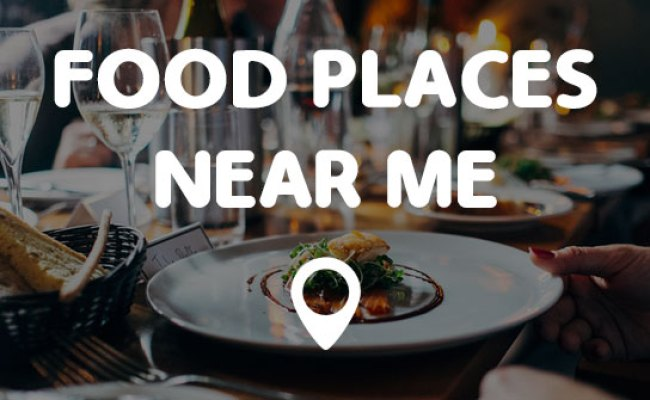 Food Places Near Me Points Near Me